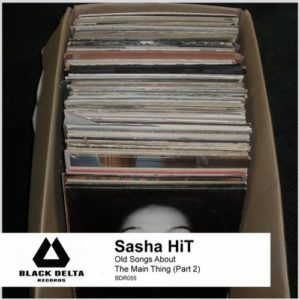 Sasha HiT — Old Songs About The Main Thing (Part 2)