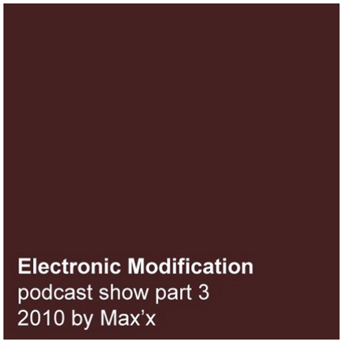Electronic modification podcast show part 3