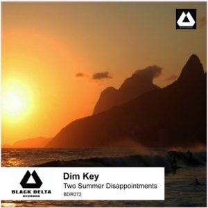 Dim Key — Two Summer Disappointments