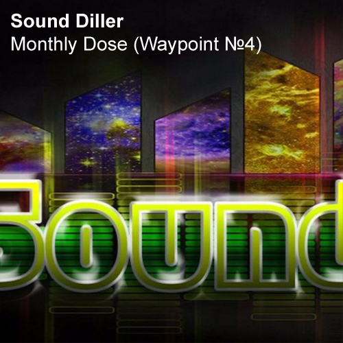 Sound Diller — Monthly Dose (Waypoint №4)