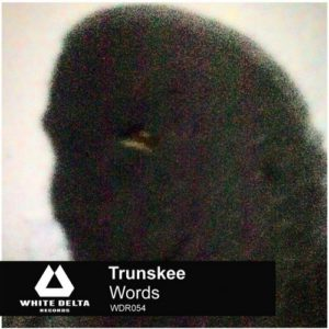 Trunskee — Words