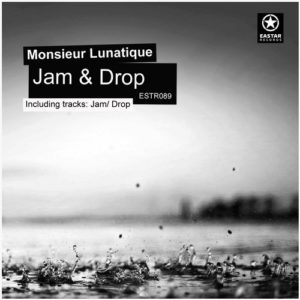 Monsieur Lunatique — Jam & Drop