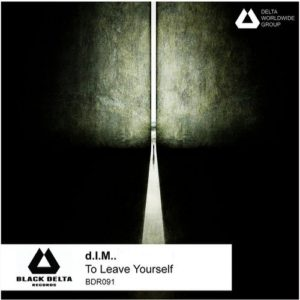 d.I.M.. — To Leave Yourself