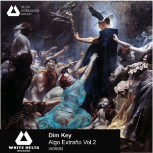 Dim Key — Algo Extrano, Vol. 2