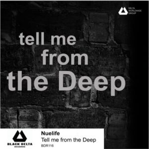 Nuelife — Tell me from the Deep