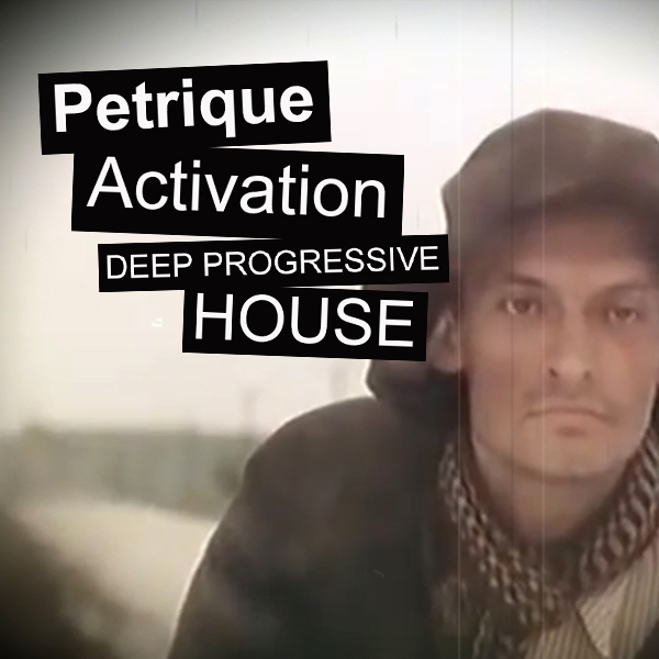 DEEP PROGRESSIVE HOUSE — Petrique — Activation