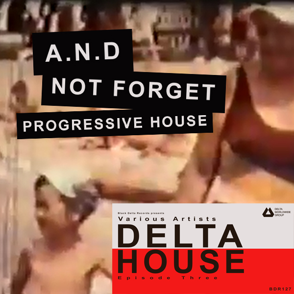 Progressive House — A.N.D — Not Forget