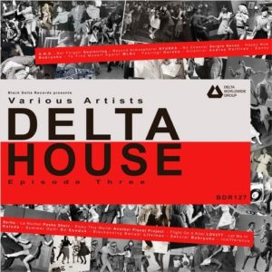 Various Artists — Delta House — Episode Three