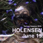 Techno Session With Holensen June 19