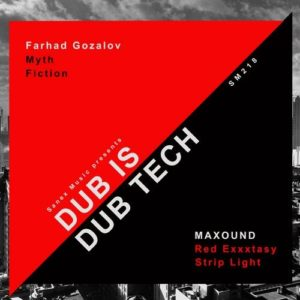 MAXOUND/Farhad Gozalov — Dub Is Dub Tech [MINI]