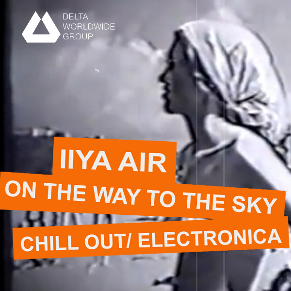 CHILL OUT — Ilya Air — On The Way To The Sky