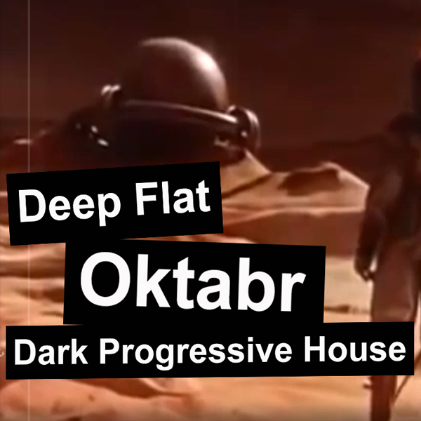 DARK PROGRESSIVE HOUSE — Deep Flat — Oktabr